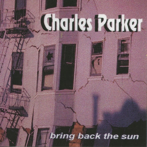 "Charles Parker Releases New Album ""Bring Back the Sun"" Today!!"